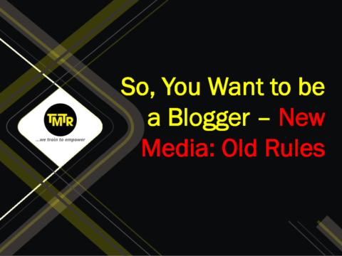 So, You Want to be a Blogger – New Media: Old Rules